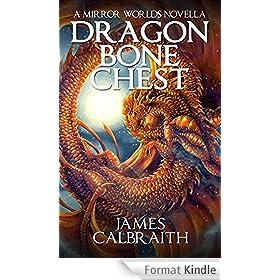 Dragonbone Chest: a Mirror Worlds novella (English Edition)