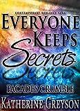 FACADES CRUMBLE Contemporary Romance Saga: Part 2 (EVERYONE KEEPS SECRETS)