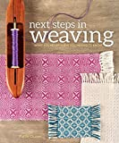 Read Next Steps In Weaving: What You Never Knew You Needed to Know on-line