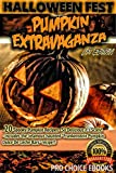 Halloween Fest - Pumpkin Extravaganza - 1st Edition: - 20 Spooky Recipes so delicious Its Scary!!