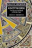 Celtic Design: Knotwork : The Secret Method of the Scribes