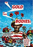 img - for Ashley Bickerton: The Gold of Their Bodies: A Conversation Before Death book / textbook / text book