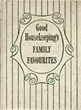 Good Housekeeping's Family Favourites Good Housekeeping Institute