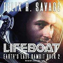 Lifeboat: Earth's Last Gambit Series, Book 2   Livre audio Auteur(s) : Felix R. Savage Narrateur(s) : John Lee