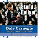 Stand and Deliver: The Dale Carnegie Method to Public Speaking Audiobook by  The Dale Carnegie Organization Narrated by Ken Smith