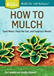 How to Mulch: Save Water, Feed the So...