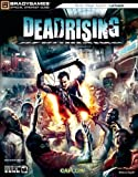 Dead Rising(tm) Official Strategy Guide (Official Strategy Guides (Bradygames))