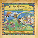 De Colores and Other Latin American Folk Songs ~ Jose-Luis Orozco