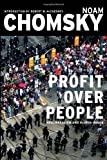 img - for Profit Over People: Neoliberalism & Global Order 1st (US) F edition by Chomsky, Noam, Robert W. McChesney (2011) Paperback book / textbook / text book