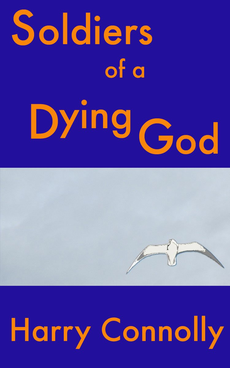 Soldiers of a Dying God Harry Connolly