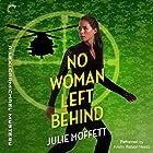 No Woman Left Behind: A Lexi Carmichael Mystery, Book 6 Audiobook by Julie Moffett Narrated by Kristin Watson Heintz