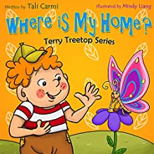 Terry Treetop: Where Is My Home? (       UNABRIDGED) by Tali Carmi Narrated by Amy Barron Smolinski