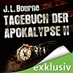 Tagebuch der Apokalypse 2 | J. L. Bourne