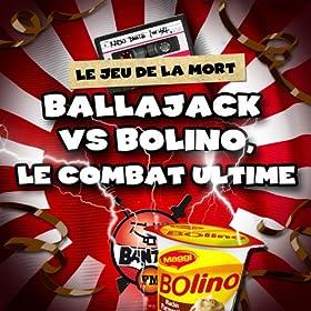 Amazon.com: Le Jeu de la Mort : Ballajack Vs Bolino, le combat ultime