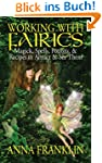 Working With Fairies: Magick, Spells,...