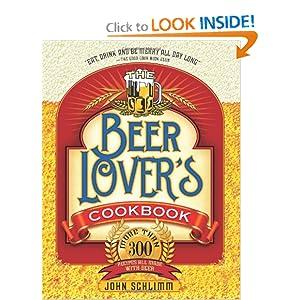 The Beer Lover's Cookbook  - John Schlimm
