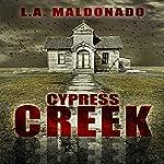 Cypress Creek | L. A. Maldonado