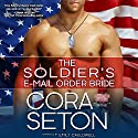 The Soldier's E-Mail Order Bride (       UNABRIDGED) by Cora Seton Narrated by Emily Cauldwell