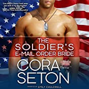 The Soldier's E-Mail Order Bride | [Cora Seton]