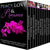 Peace, Love, & Romance: (Celebrating Women Who Have Loved, Lost, and Triumphed)