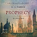 Prophecy (       UNABRIDGED) by S. J. Parris Narrated by John Lee