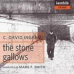 The Stone Gallows | Colin David Ingram