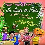 La classe en fêtes (Les fêtes de l'année en 10 chansons)