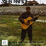 Blues on Solid Ground John Primer