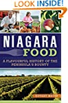Niagara Food: A Flavourful History of...