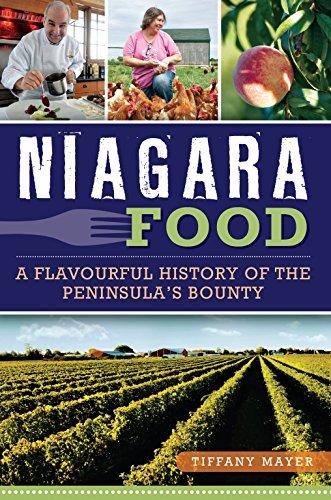 Niagara Food: A Flavorful History Of The Peninsula'S Bounty