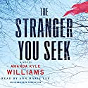 The Stranger You Seek: A Novel Hörbuch von Amanda Kyle Williams Gesprochen von: Anne Marie Lee