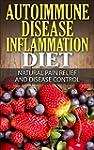 Autoimmune Disease Inflammation Diet...
