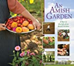 An Amish Garden: A Year in the Life o...