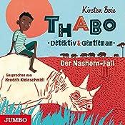 Der Nashorn-Fall (Thabo - Detektiv und Gentleman 1) | Kirsten Boie