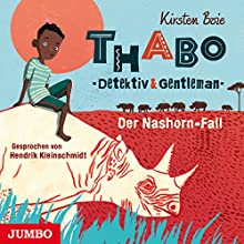 Der Nashorn-Fall (Thabo - Detektiv und Gentleman 1) Hörbuch von Kirsten Boie Gesprochen von: Hendrik Kleinschmidt