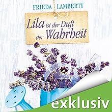 Lila ist der Duft der Wahrheit Hörbuch von Frieda Lamberti Gesprochen von: Sabina Godec