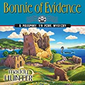 Bonnie of Evidence: A Passport to Peril Mystery | [Maddy Hunter]