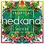 Hed Kandi Tropical House 2CD