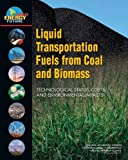 img - for Liquid Transportation Fuels from Coal and Biomass: Technological Status, Costs, and Environmental Impacts (America's Energy Future) book / textbook / text book