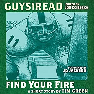 Guys Read: Find Your Fire Audiobook