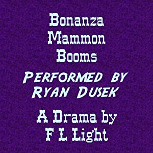 Bonanza Mammon Booms: A Drama of the Comstock Lode Audiobook