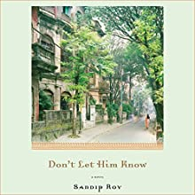 Don't Let Him Know (       UNABRIDGED) by Sandip Roy Narrated by Tania Rodriges
