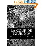 La Cour de Louis XIV (French Edition)