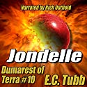Jondelle: Dumarest of Terra, Book 10 Audiobook by E. C. Tubb Narrated by Rish Outfield