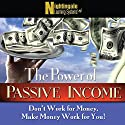 The Power of Passive Income: Don't Work for Money, Make Money Work for You! Speech by  Nightingale-Learning Systems Narrated by Dan Strutzel