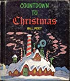 img - for COUNTDOWN TO CHRISTMAS written and illustrated by Bill Peet (1972 Hardcover 8.25 x 9.5 inches, 48 pages. Golden Gate Junior Books) book / textbook / text book