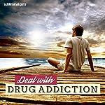 Deal with Drug Addiction: Kick the Drug Habit with Subliminal Messages |  Subliminal Guru