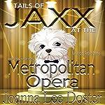 Tails of Jaxx at the Metropolitan Opera | Joanna Lee Doster