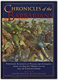 img - for Chronicles of the Barbarians Firsthand Accounts of Pillage and Conquest, from the Ancient World to the Fall of Constantinople book / textbook / text book