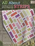 All About Strips: Colorful Quilts fro...